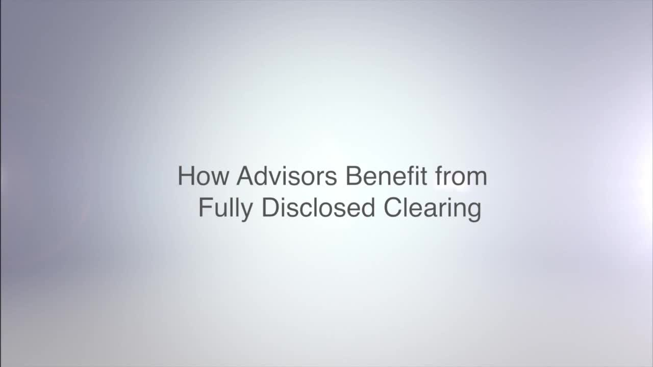 The Benefits of Fully Disclosed Clearing