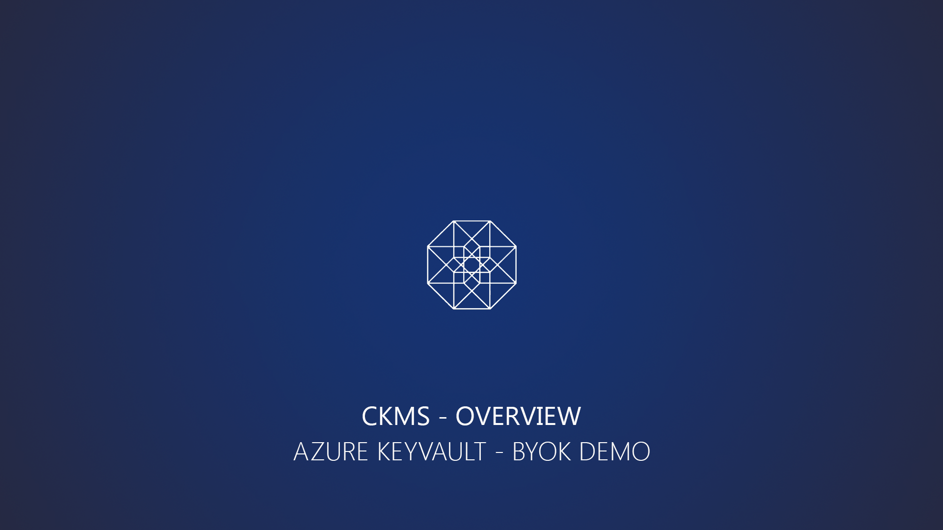 CKMS-Azure-Key-Vault-BYOK-Demo