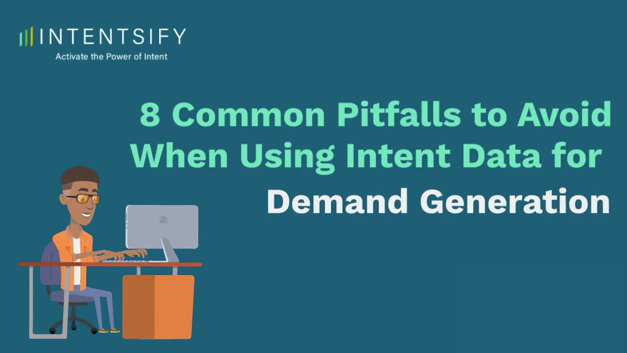 8 Common Pitfalls to Avoid When Using Intent Data for Demand Generation Video Recap