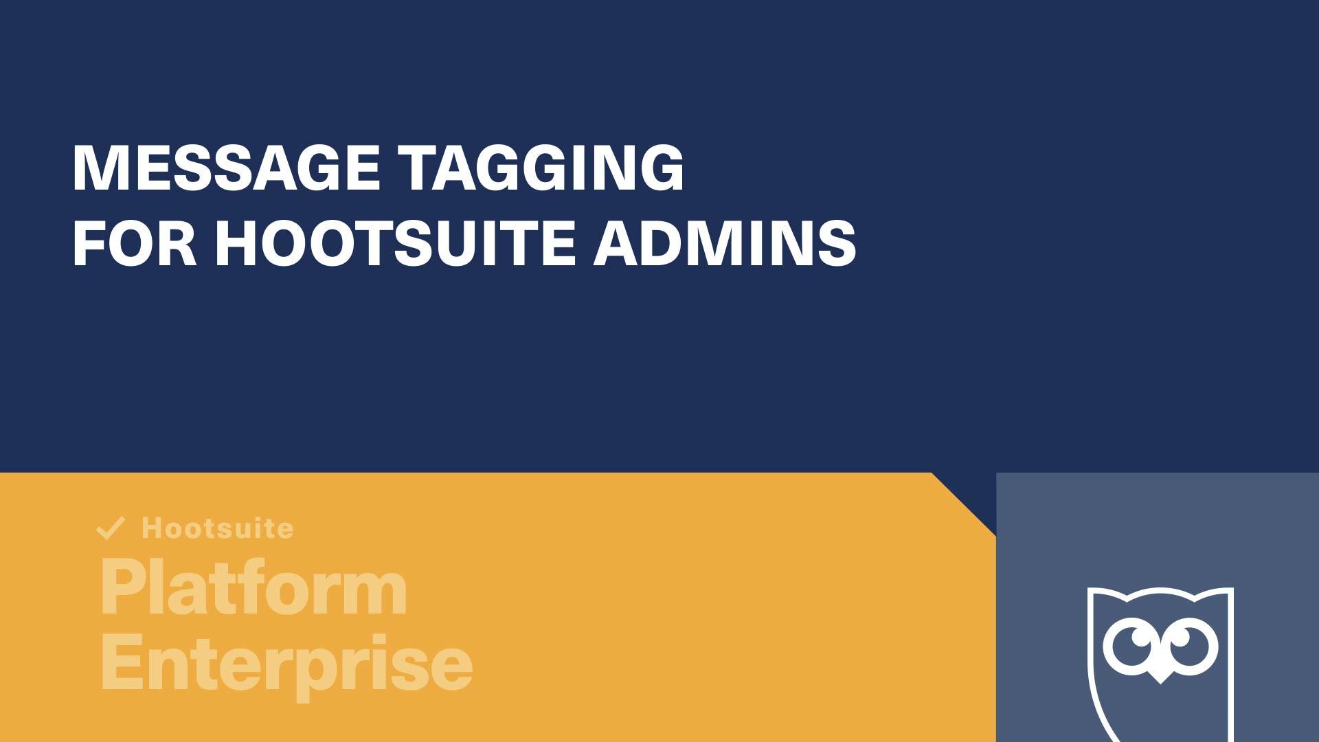 Vidéo sur le balisage des messages pour les administrateurs Hootsuite