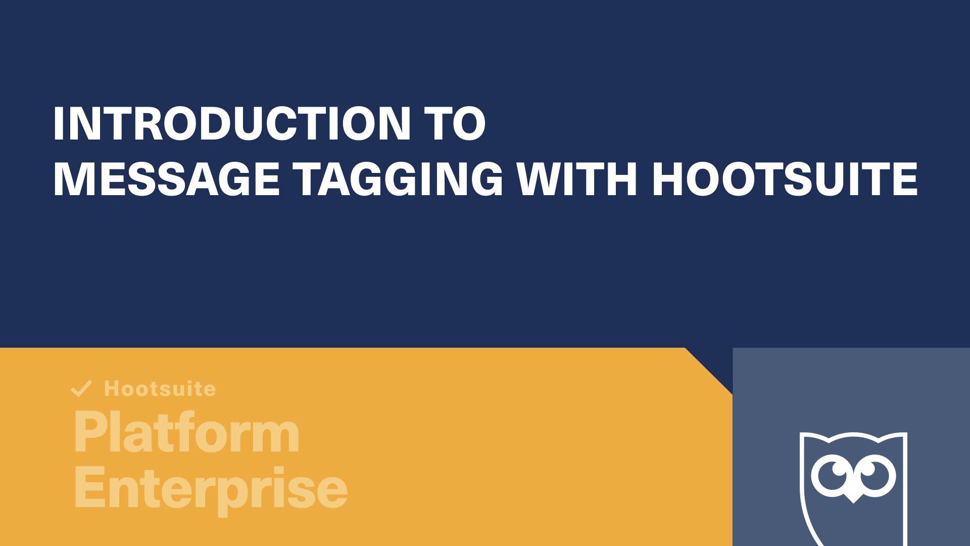 Introduction au balisage des messages avec la vidéo Hootsuite