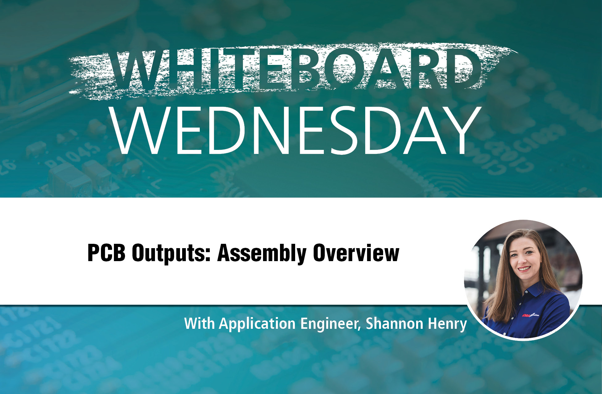 Whiteboard Wednesday PCB Outputs: Assembly Overview