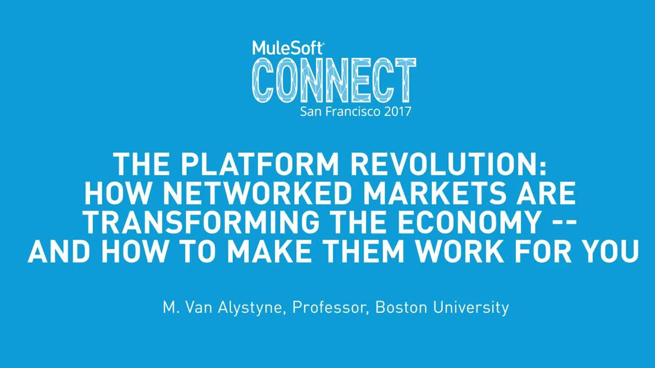 CONNECT 2017: The Platform Revolution: How Networked Markets Are Transforming the Economy