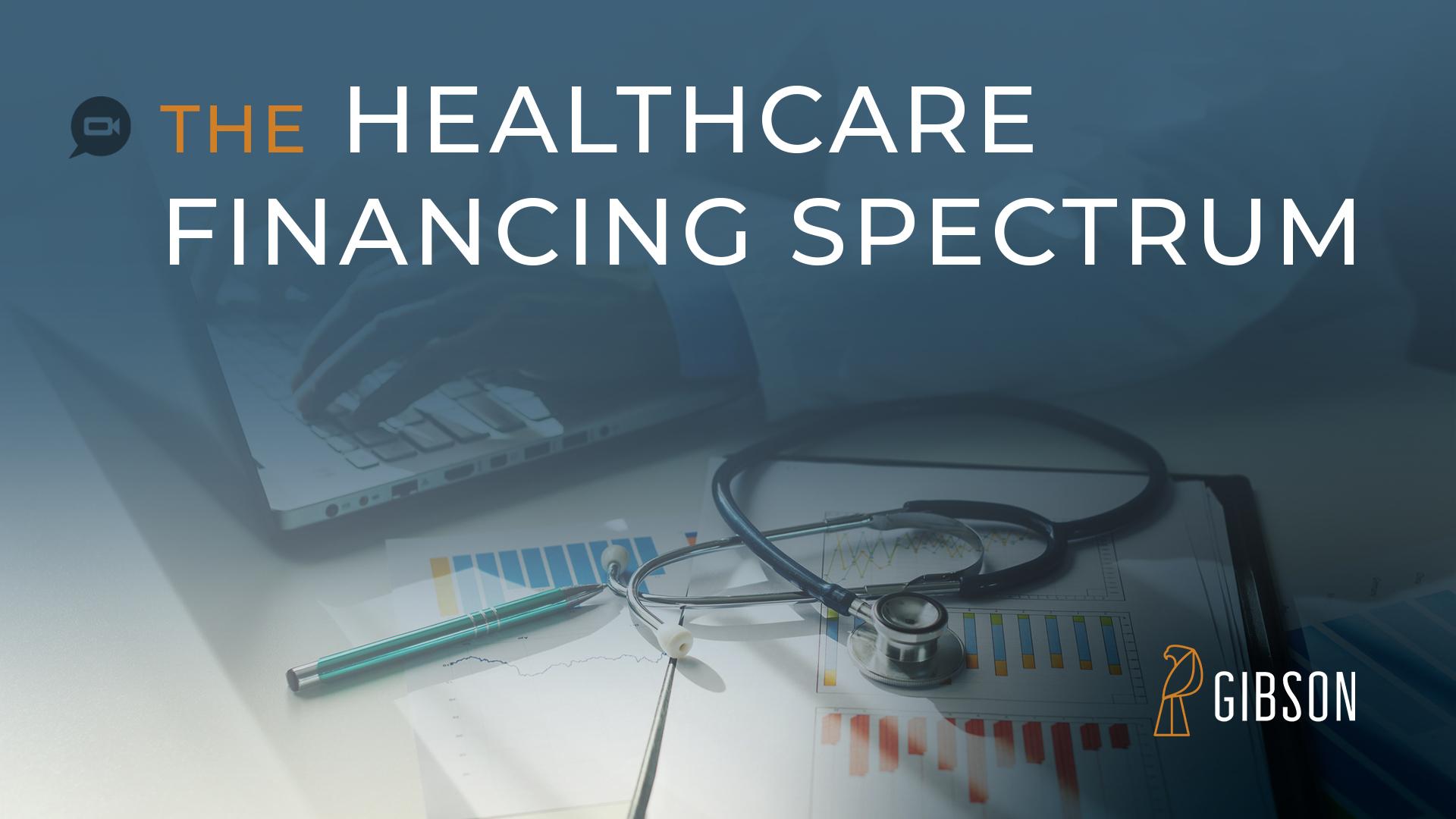 The Healthcare Financing Spectrum