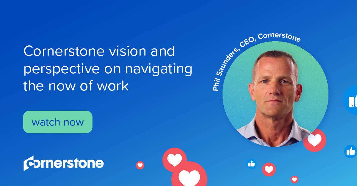 Cornerstone vision and perspective on navigating the now of work I With CEO Phil Saunders