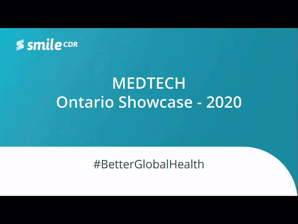 Smile CDR and Digital Health Ontario - MedTech Showcase