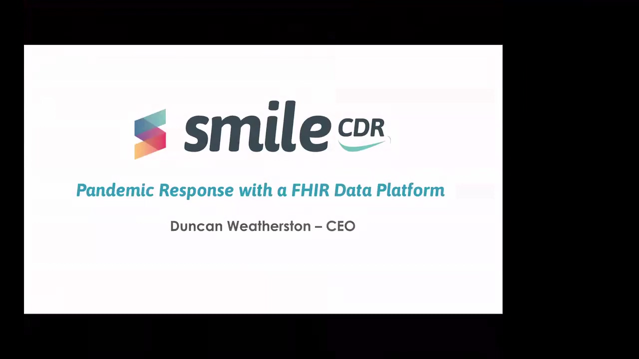 Smile CDR   Pandemic Response with a FHIR Data Platform By Duncan Weatherston