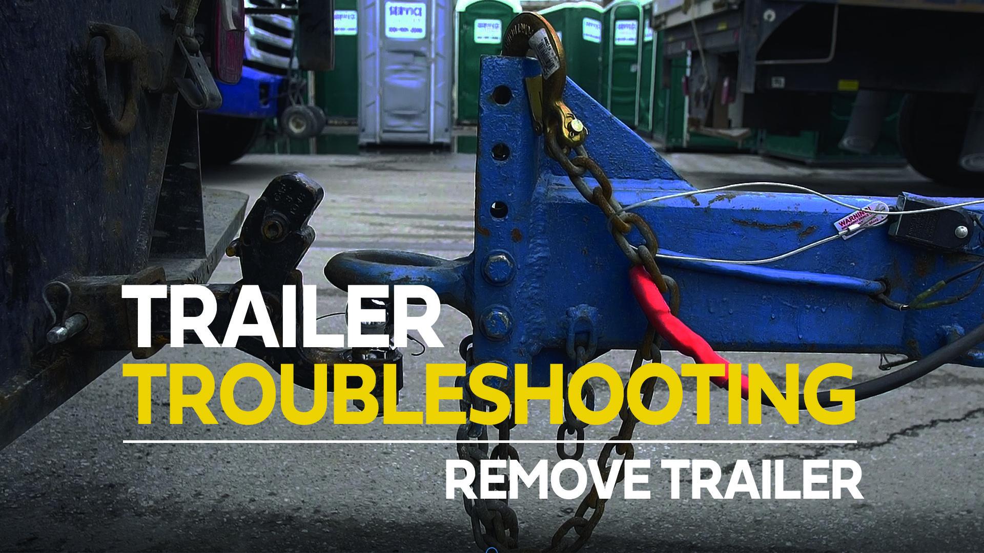 13. Remove the Trailer