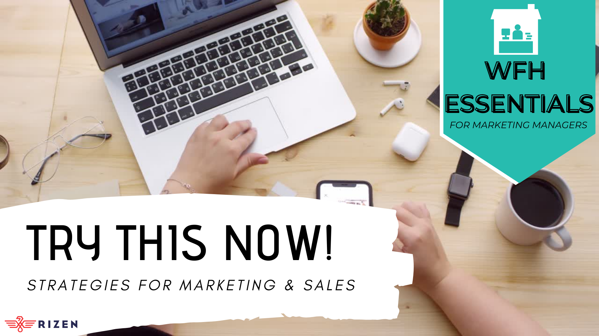 Try this now WFH essentials for marketing managers_1