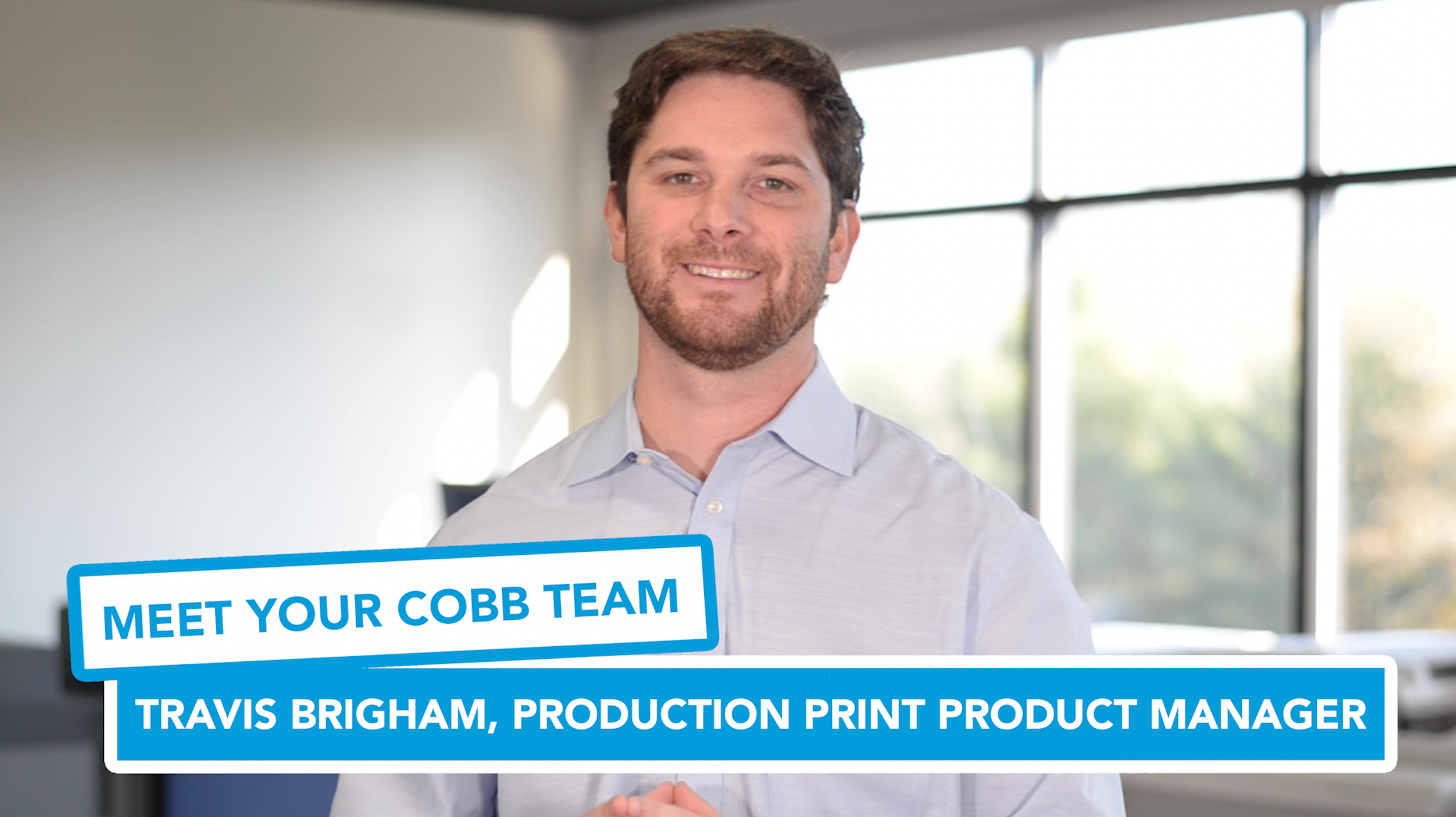 Preview - Meet Your Cobb Team Travis Brigham, Production Print Product Manager