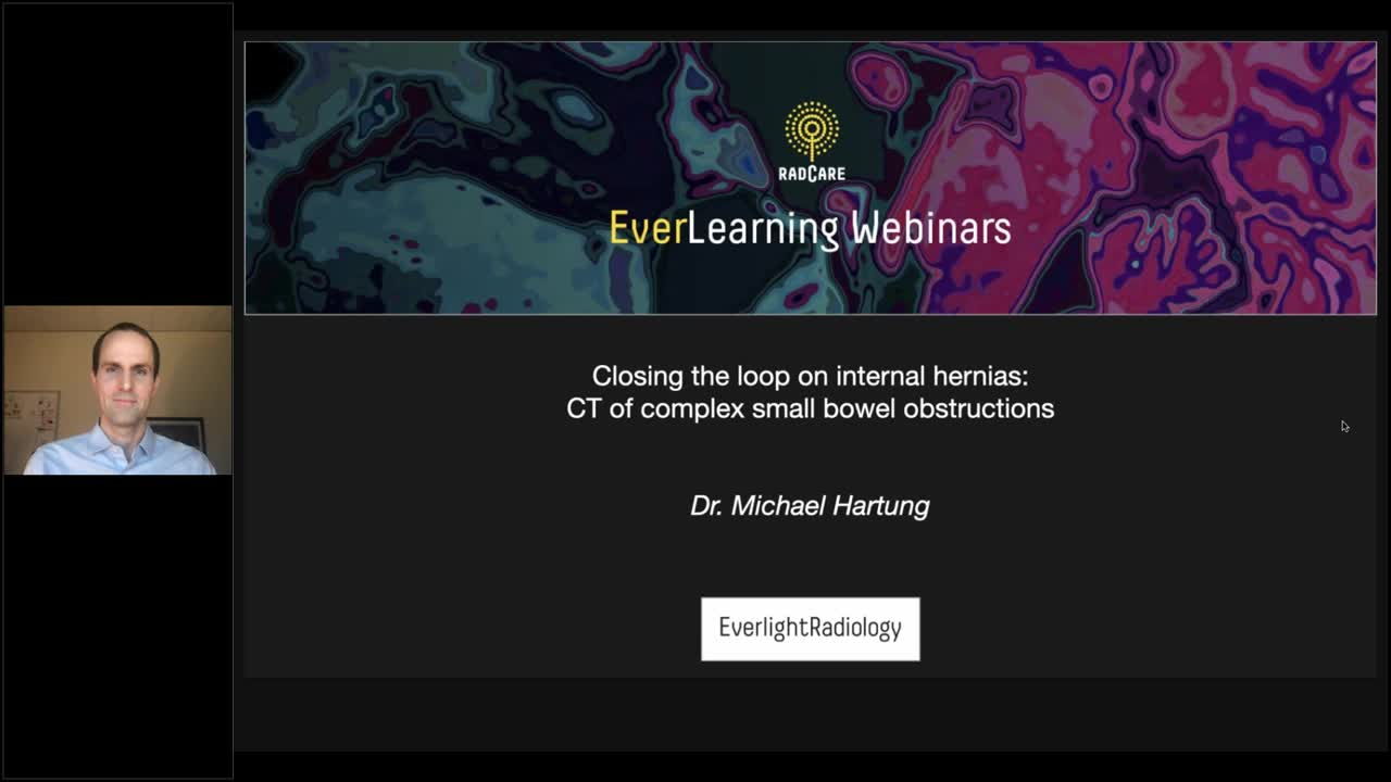 Everlearning Radiology Webinar - Closing the loop on internal hernias_ CT of complex small bowel obs