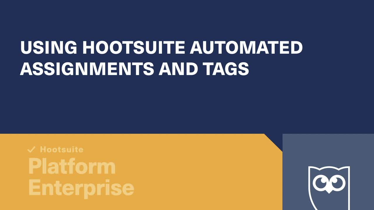 Using Hootsuite automated assignments and tags