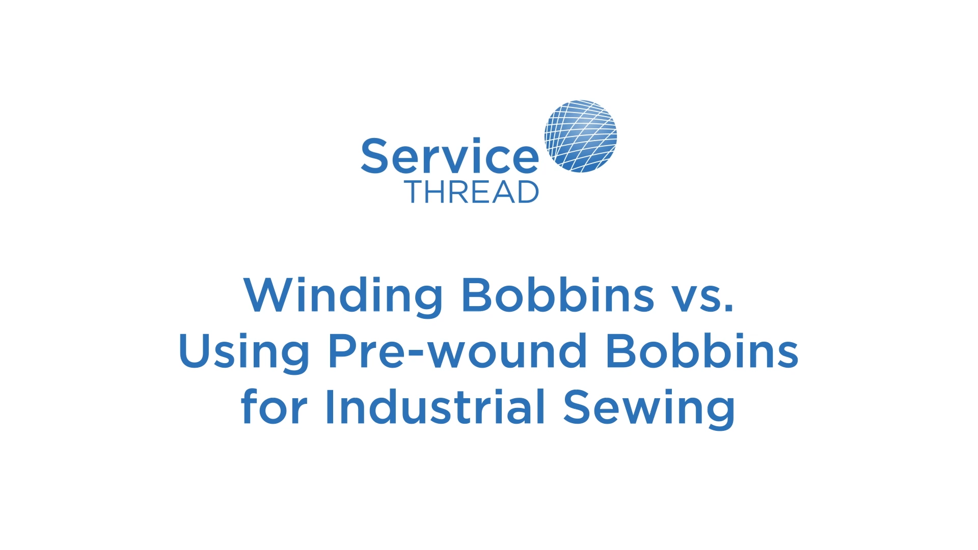 Winding Bobbins vs Using Pre-Wound Bobbins for Industrial Sewing