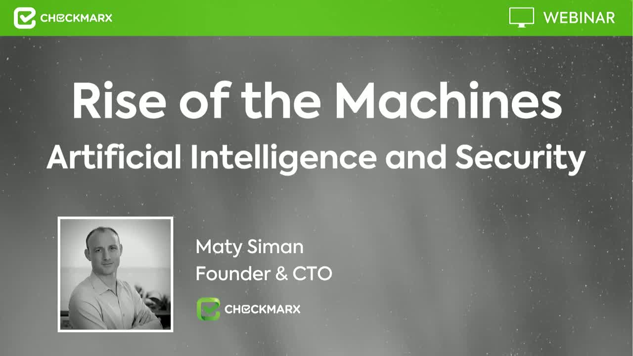 Webinar: Rise of the Machines - Artificial Intelligence and Security