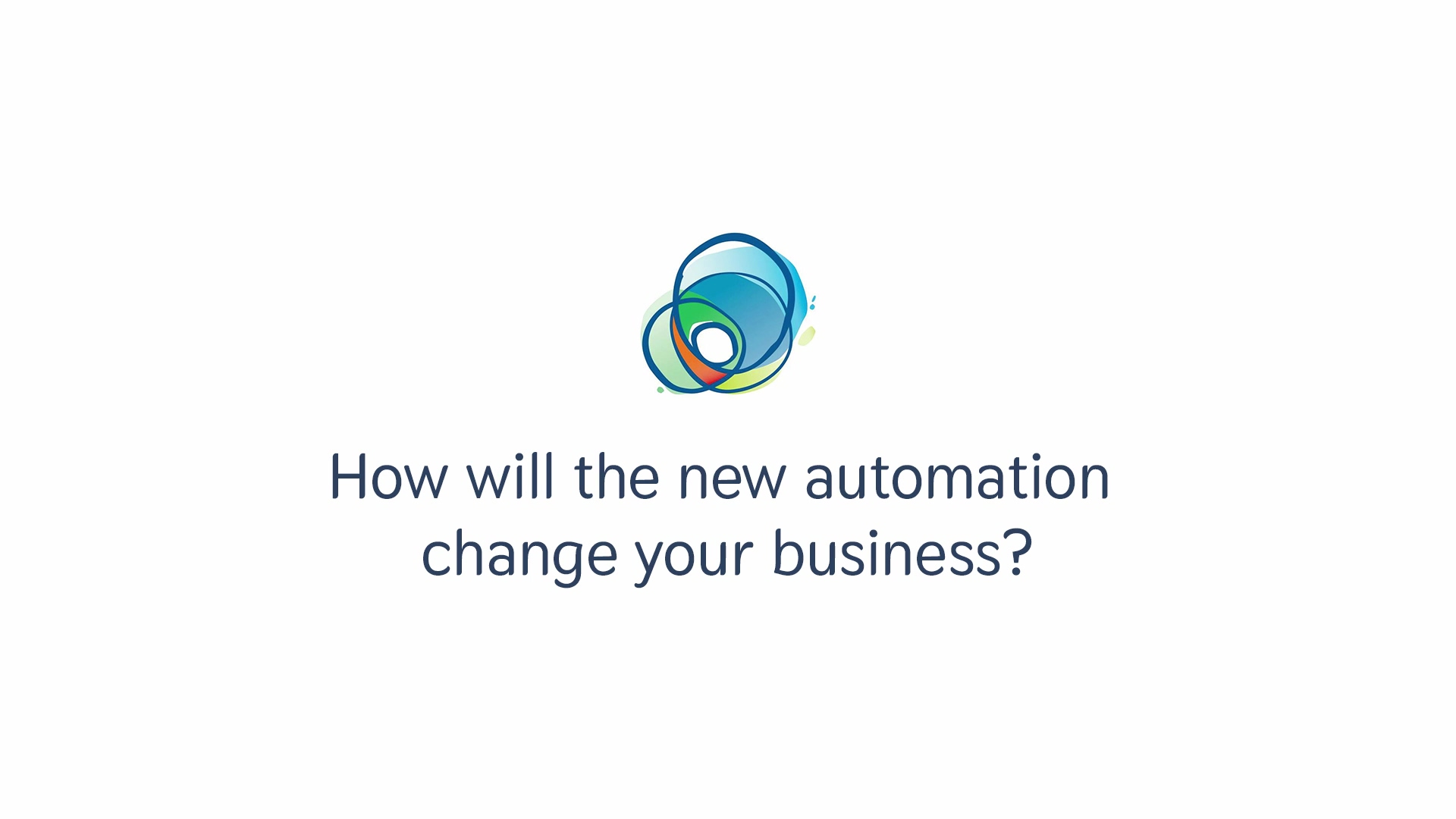 Q4-New Automation Changes Business