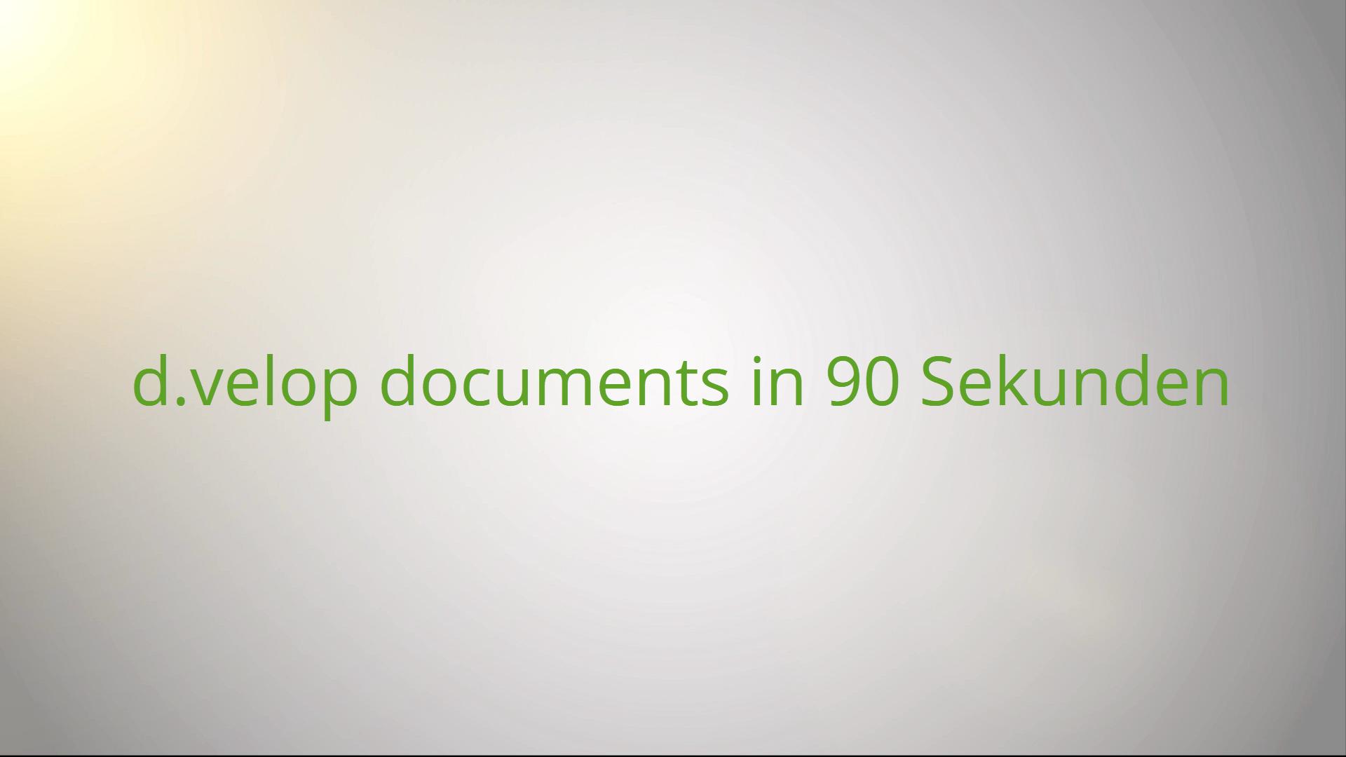 d.velop documents in 90 Sekunden