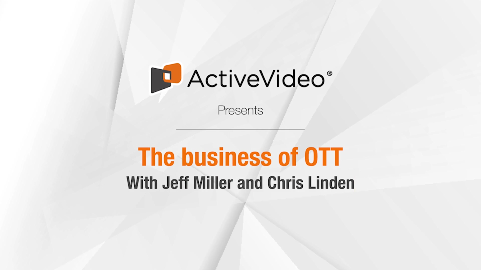 Episode 4 The Business of OTT with Jeff Miller and Chris Linden