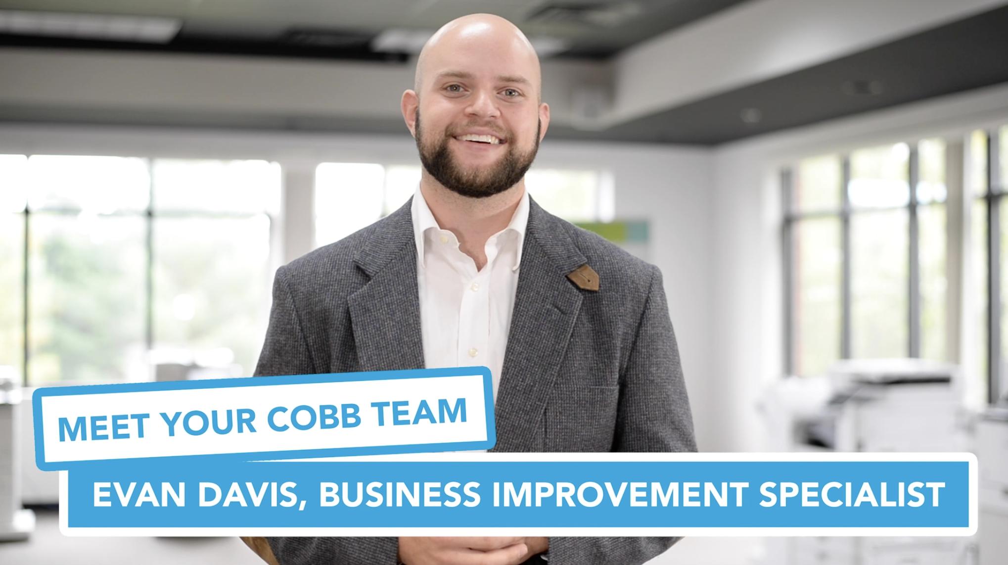 Meet Your Cobb Team Evan Davis, Business Improvement Specialist