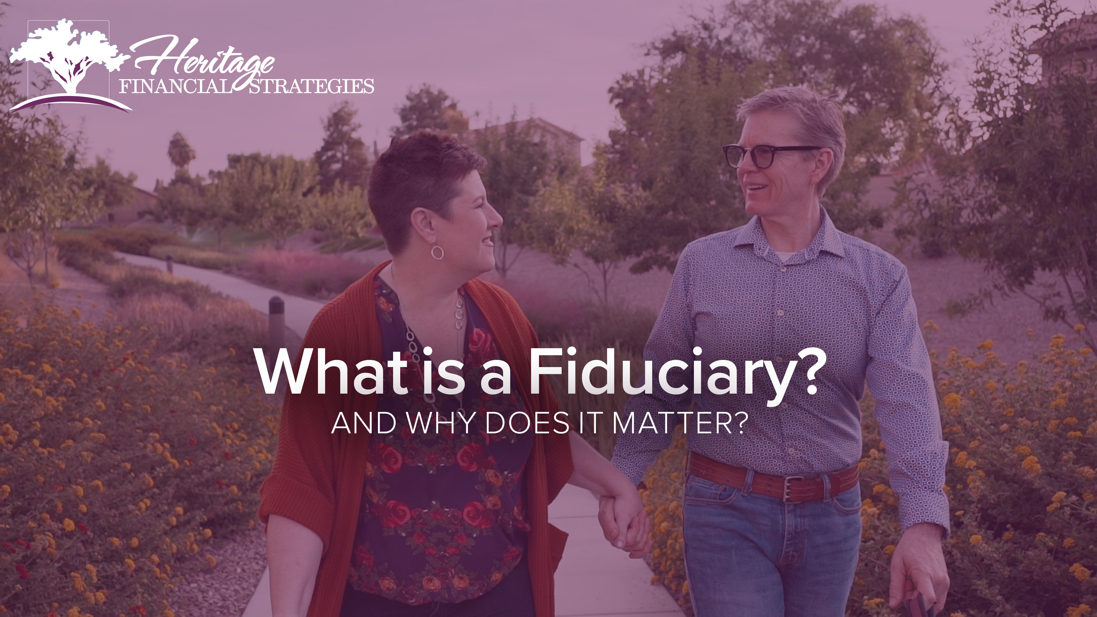 What is a Fiduciary_ _ Heritage Financial Strategies