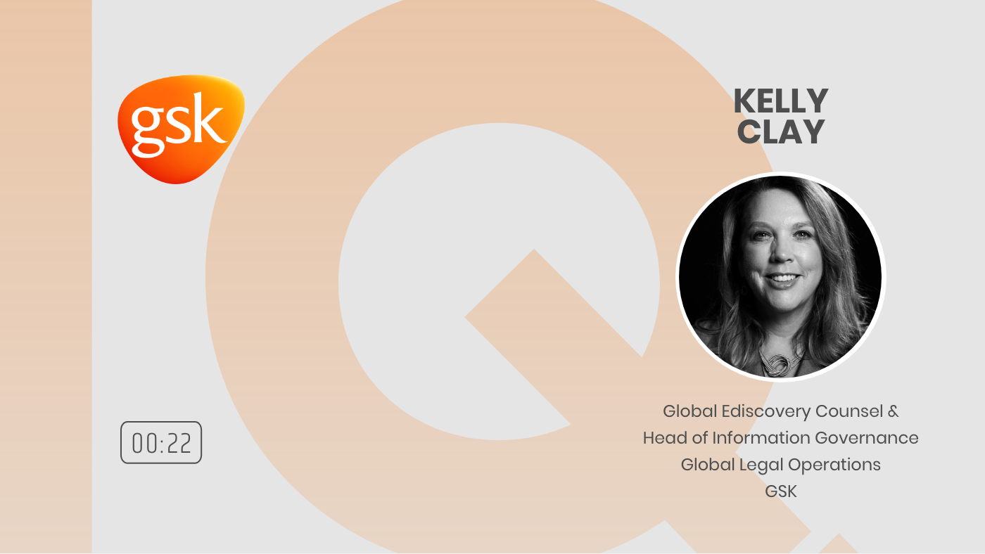 14 - MOVING BUSINESS FORWARD KELLY CLAY GLOBAL EDISCOVERY COUNSEL GSK