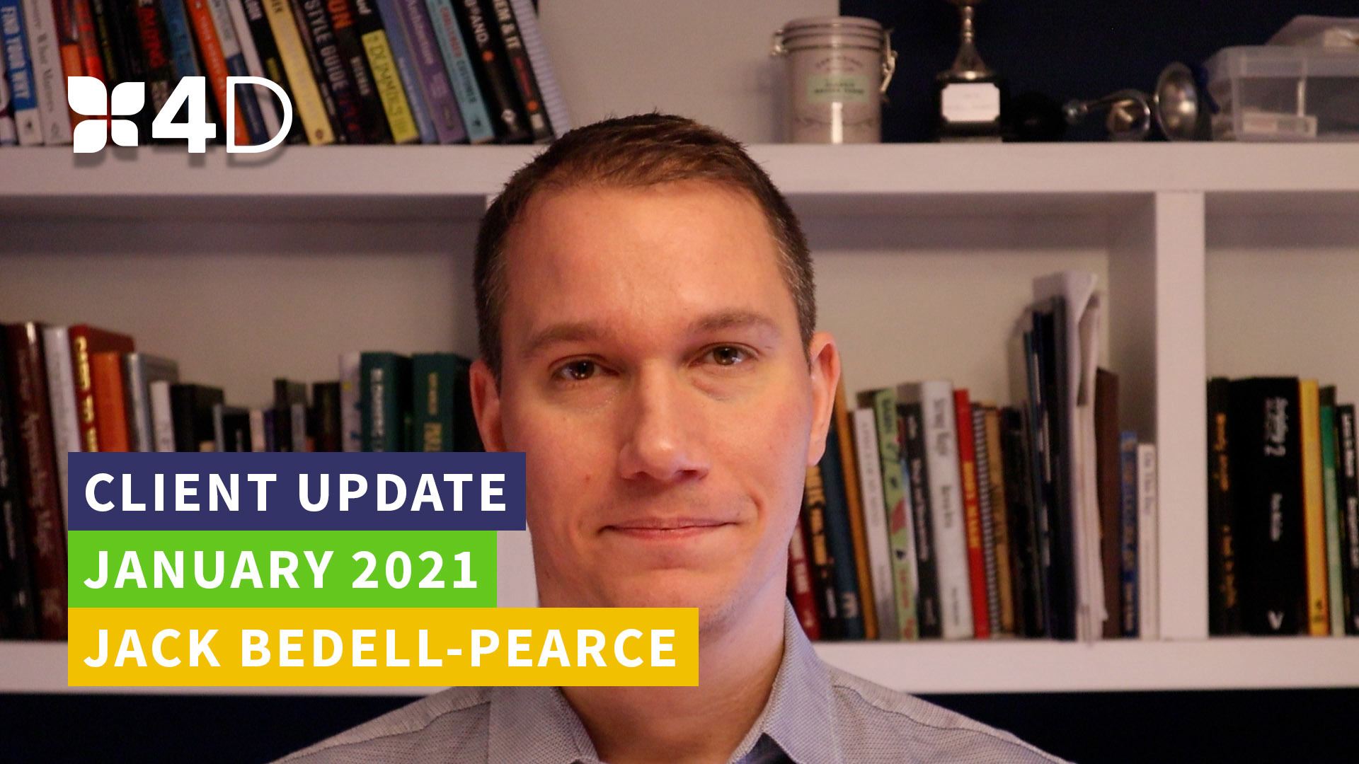 4D - Client Update - Jan 2021