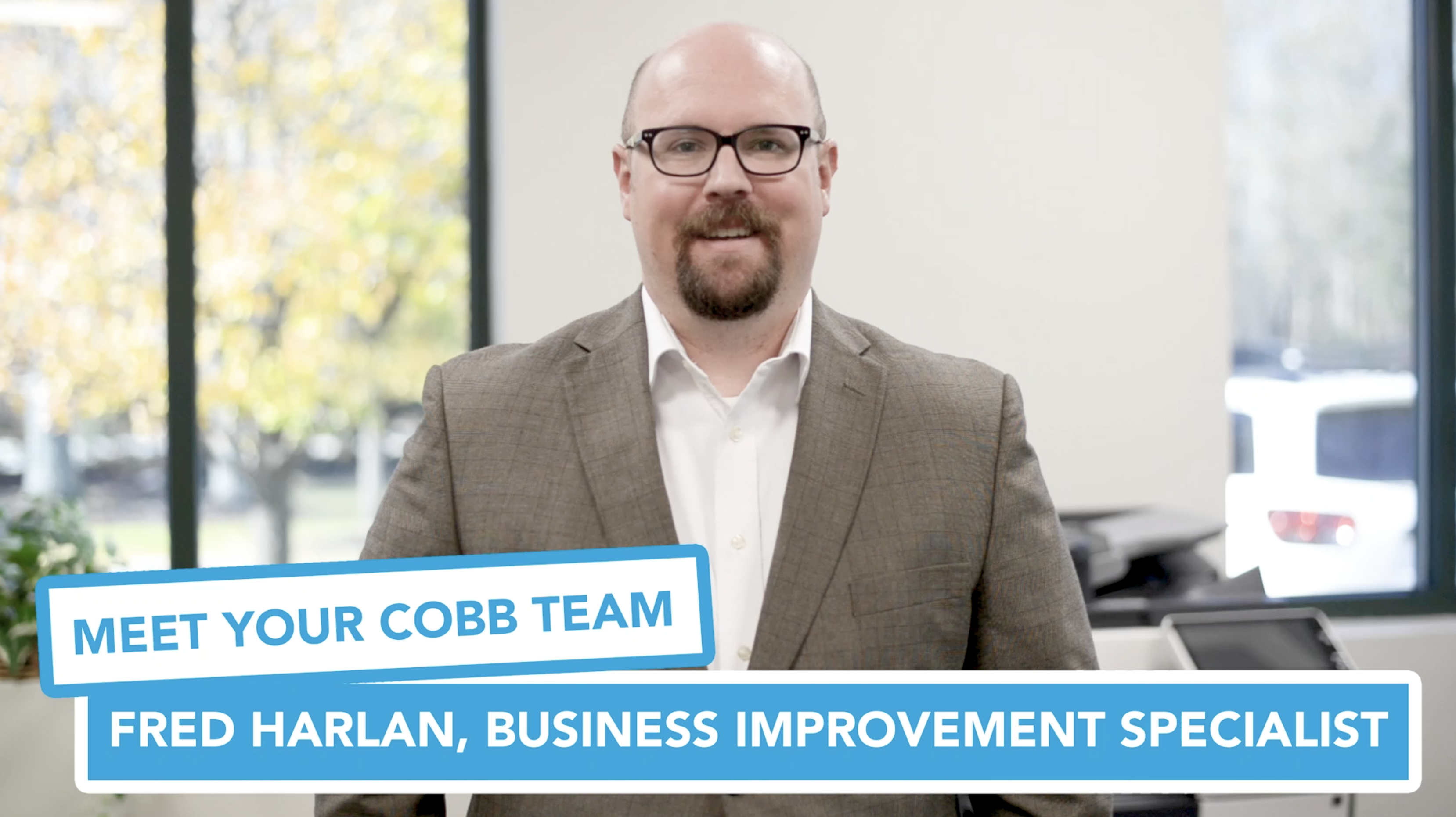 Meet Your Cobb Team Fred Harlan, Business Improvement Specialist