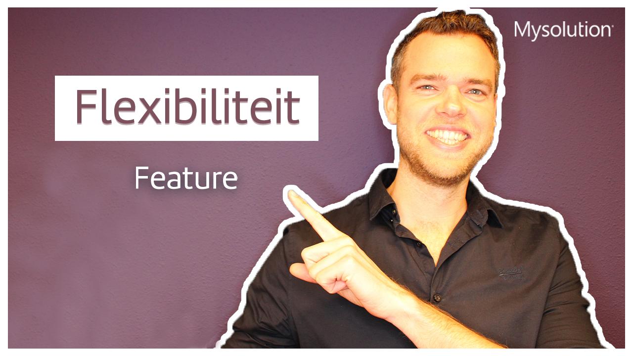 Video 3 - Flexibiliteit