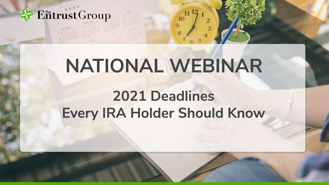 January_2021_Webinar_Video-2021_Deadlines_Every_IRA_Holder_Should_ Know