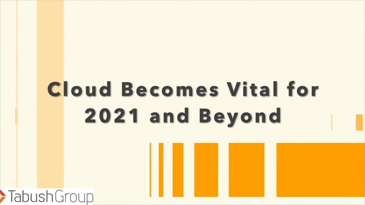 Cloud Becomes Vital for 2021 and Beyond