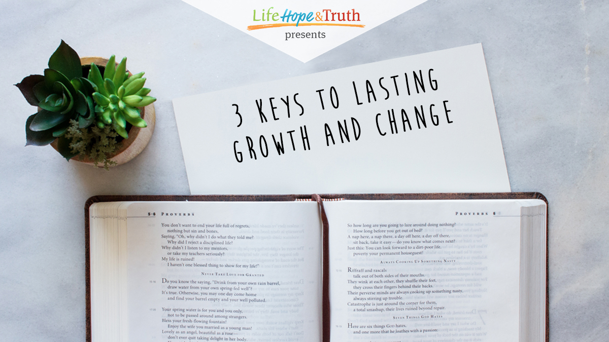 3 Keys to Lasting Growth and Change