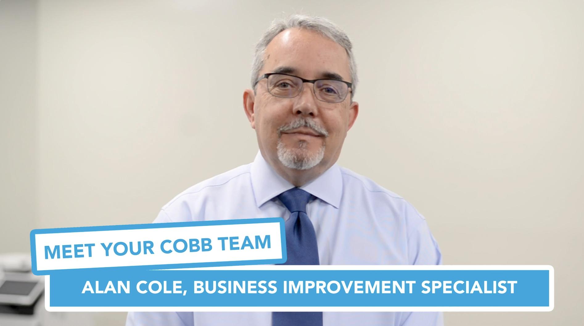 Meet Your Cobb Team Alan Cole, Senior Business Improvement Specialist