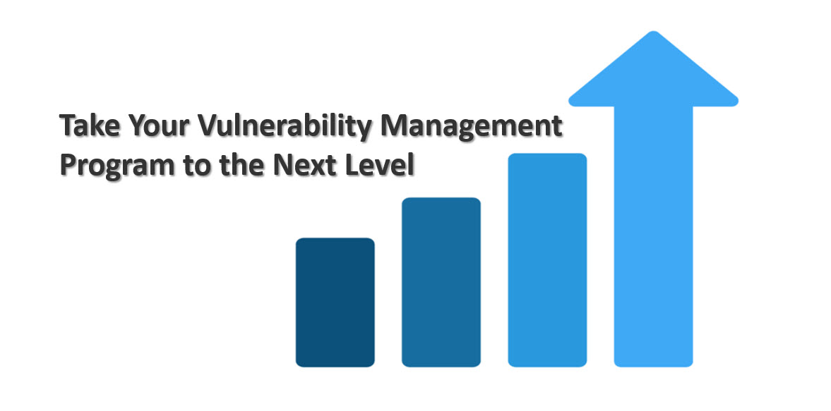 Take Vulnerability Management to the Next Level
