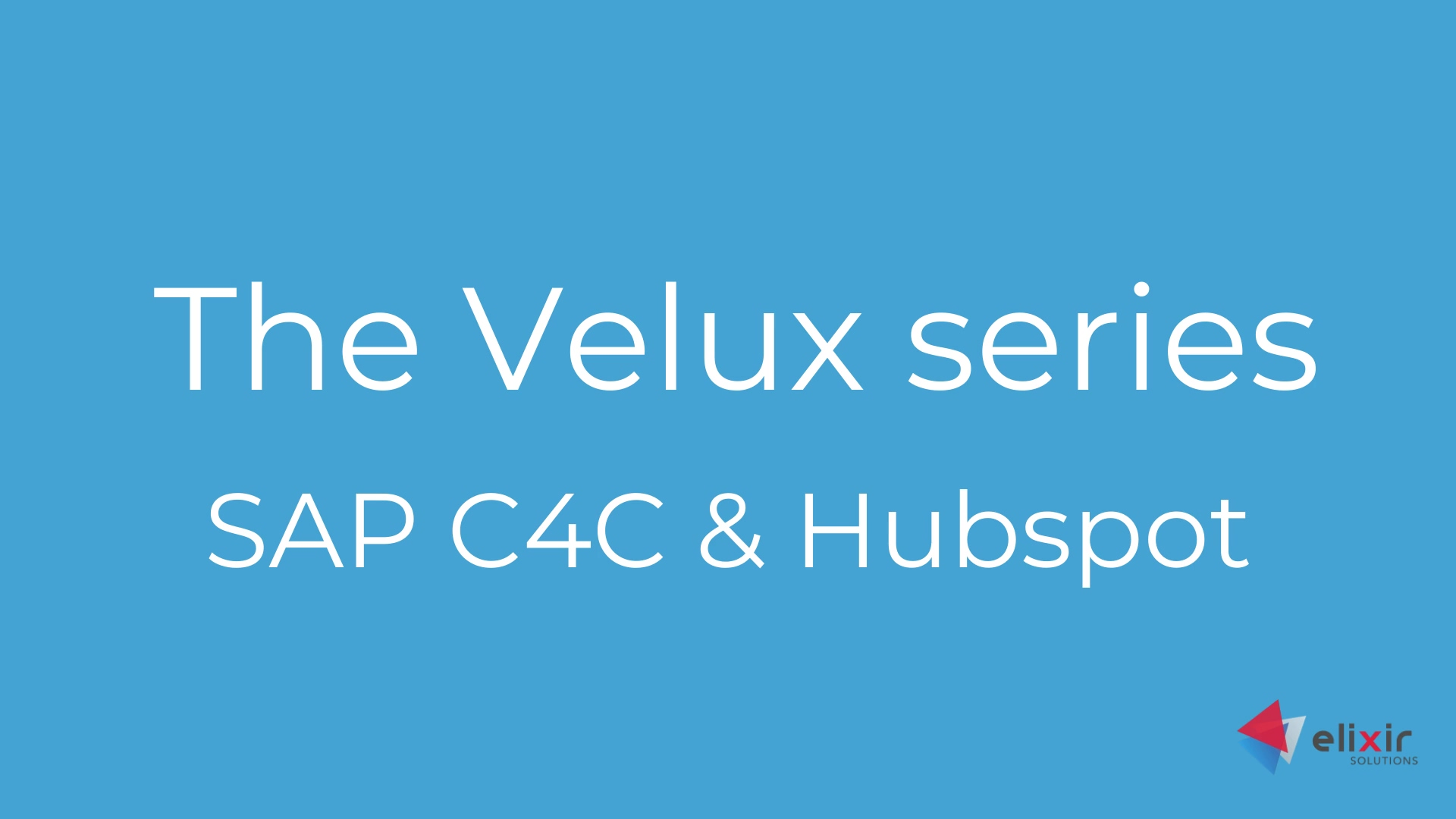 The Velux series sap C4C and hubpsot