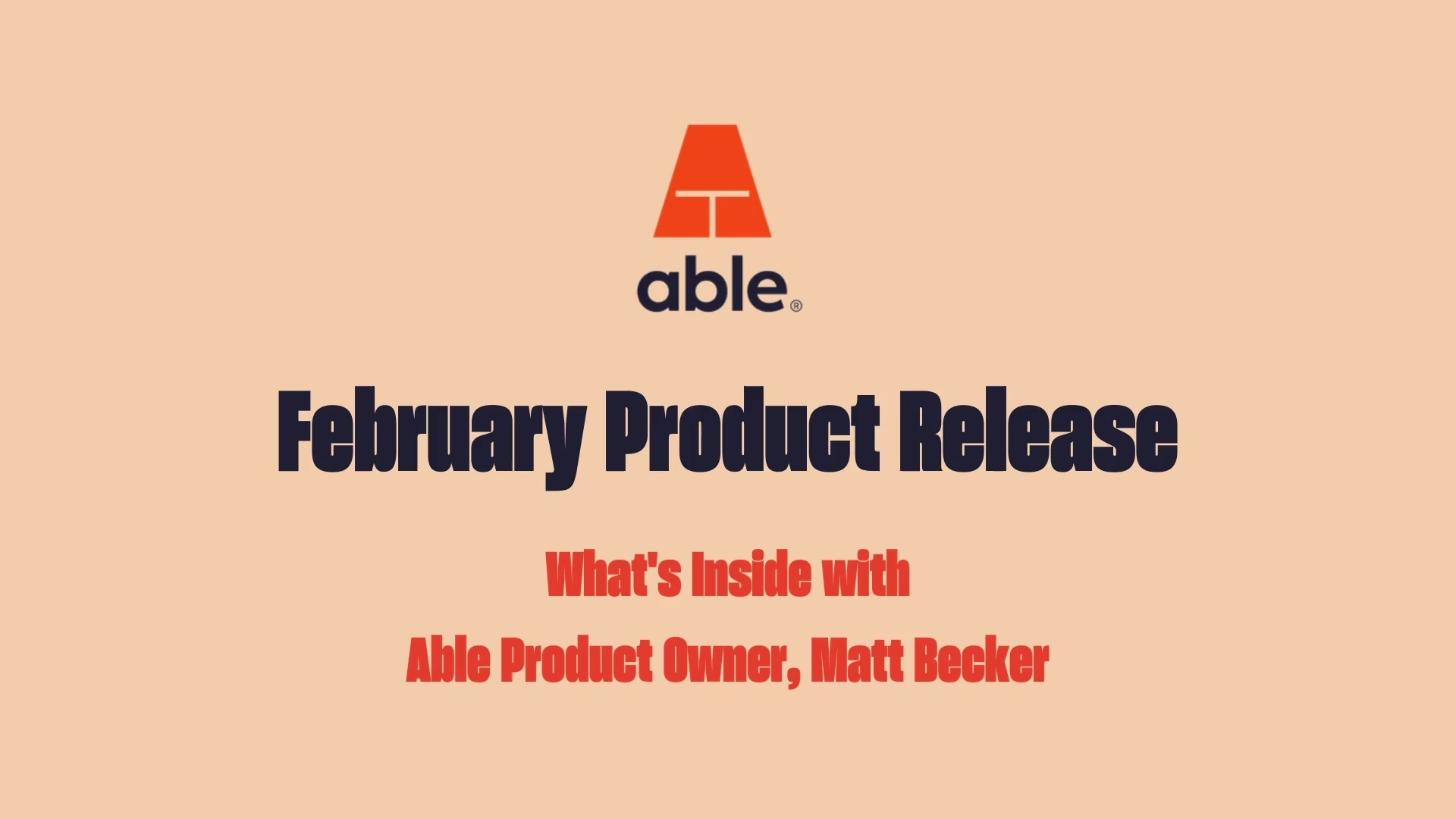Able February Product Release Video (Updated)-1