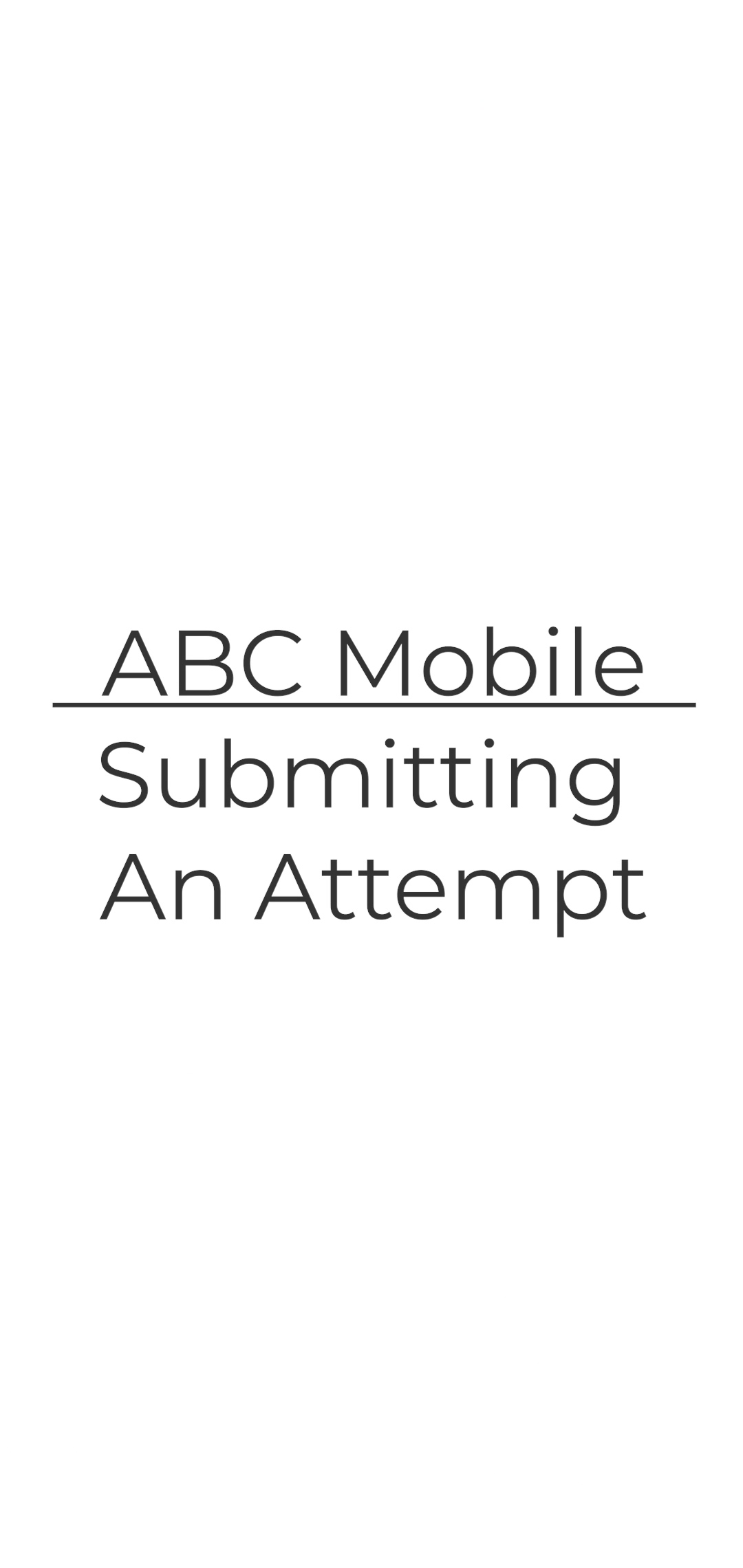 ABC Mobile - Submitting an Attempt 2.5.2021