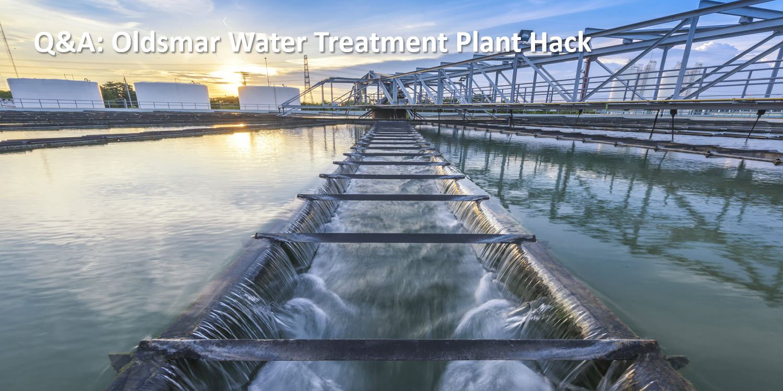 Q&A Oldsmar Water Treatment Plant Hack