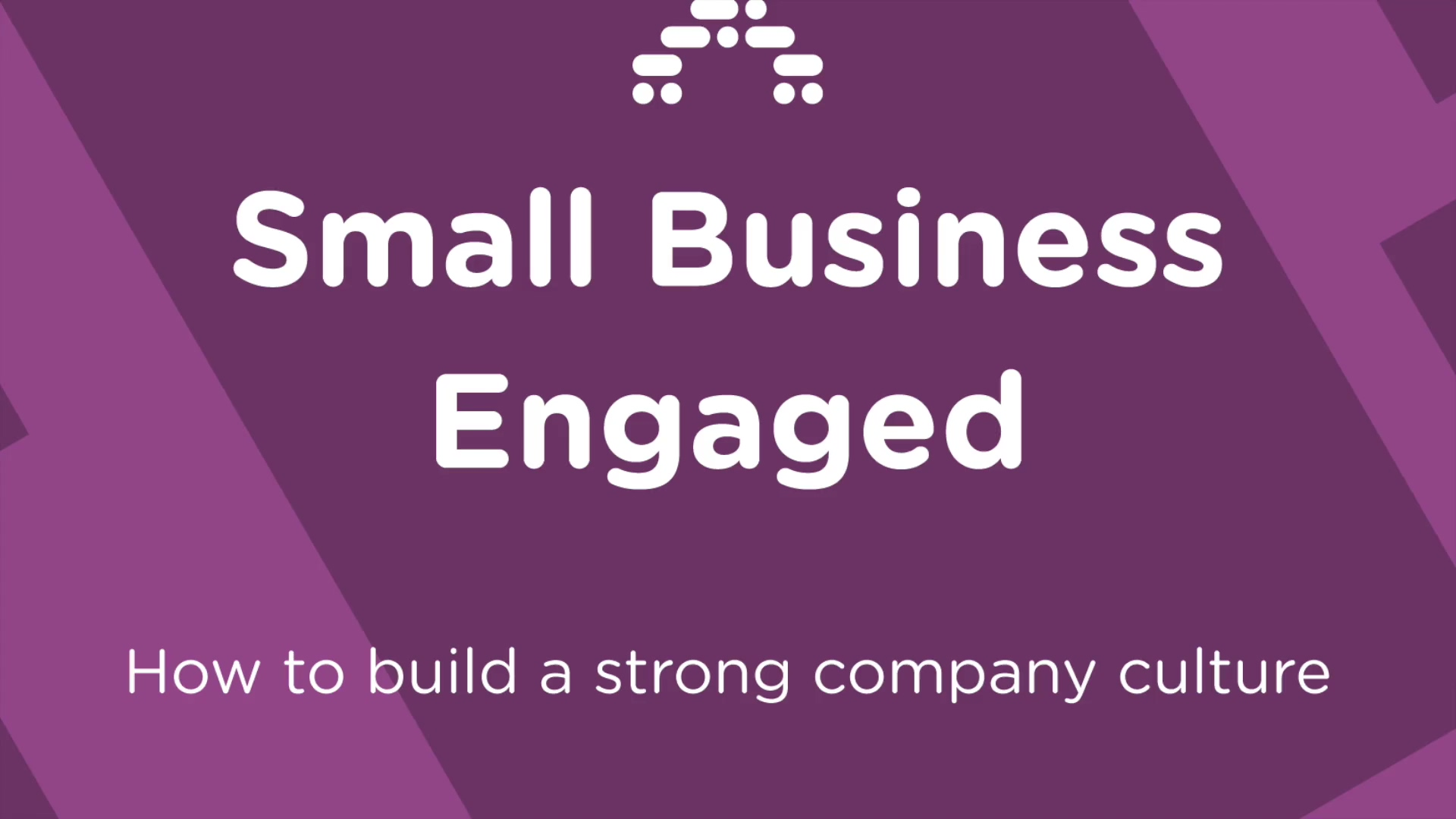 Small Business Engaged UK - Episode 2 - How to Build a Strong Company Culture