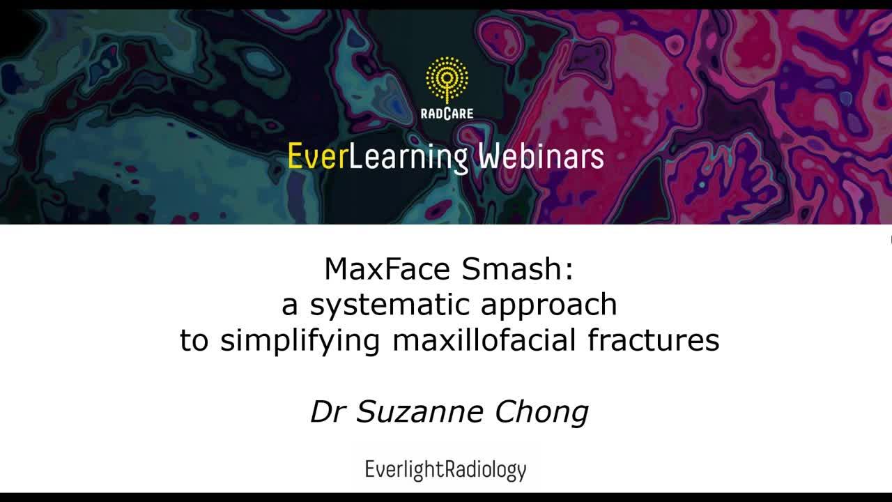 Everlearning Radiology Webinar - Maxillofacial Trauma with Dr Suzanne Chong