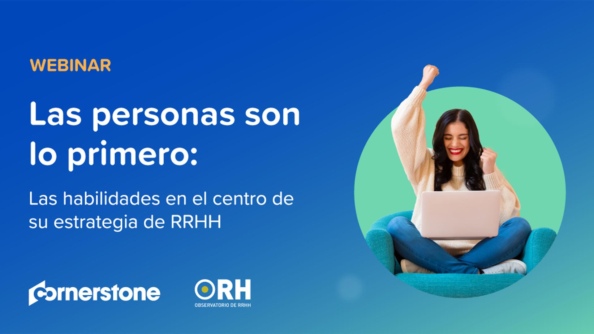 Las personas son lo primero: las habilidades en el centro de su estrategia de RRHH