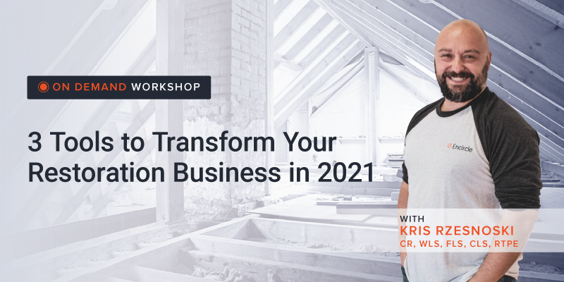 3 Tools to Transform Your Restoration Business in 2021