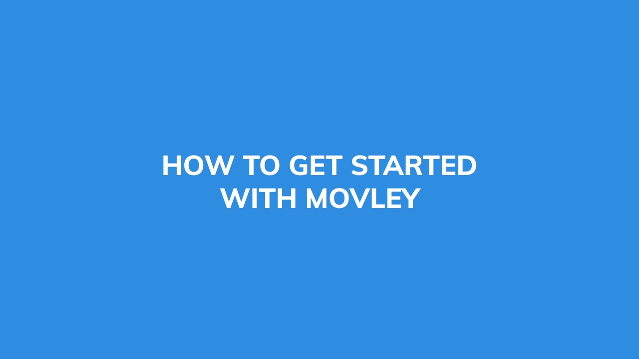 Movley Get Started Video