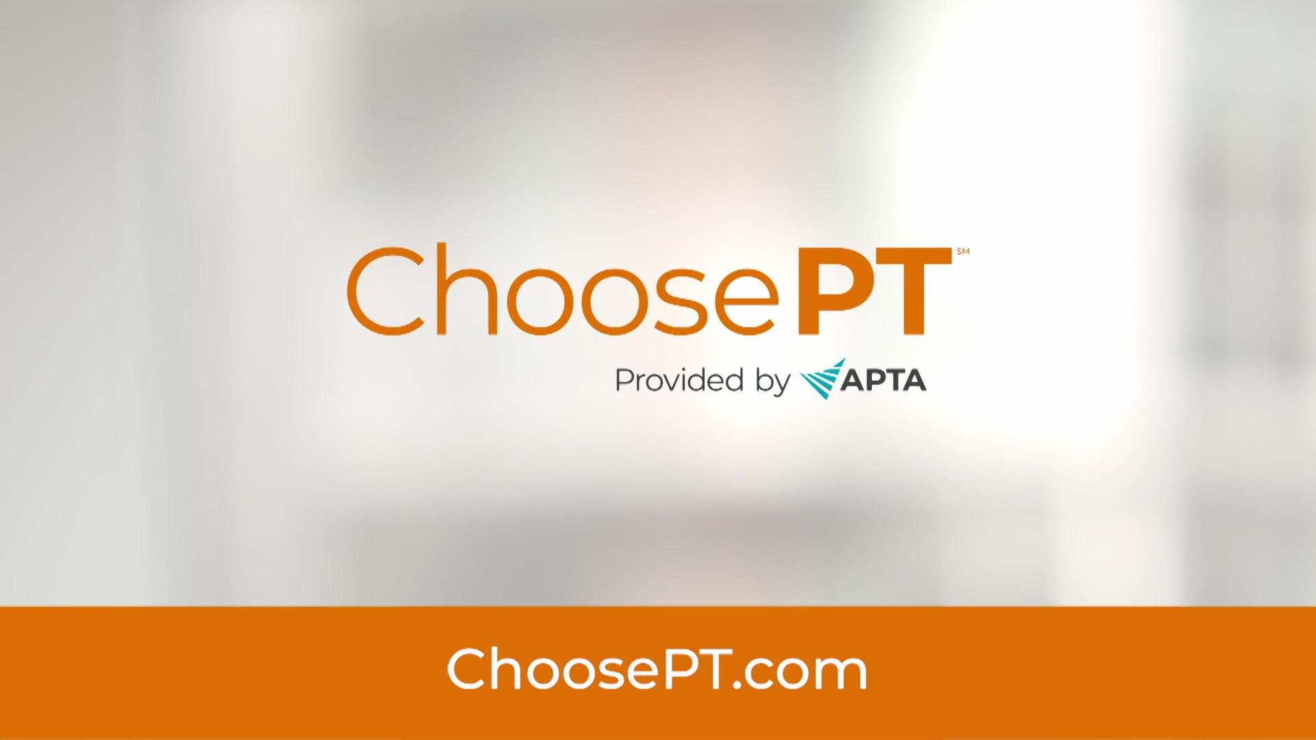 ChoosePT PSA Video_Physical Activity Improves Health and Quality of Life-1