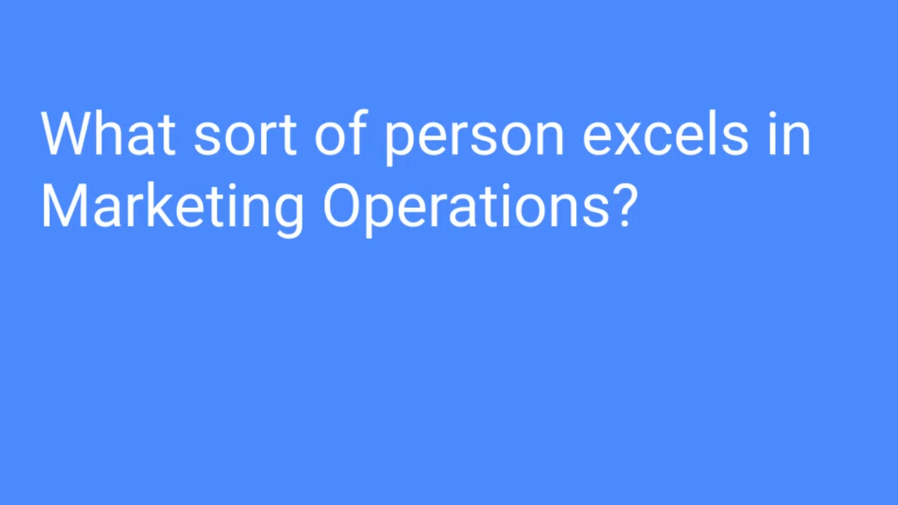What sort of person excels in Marketing Ops_ ‐ Made with Clipchamp