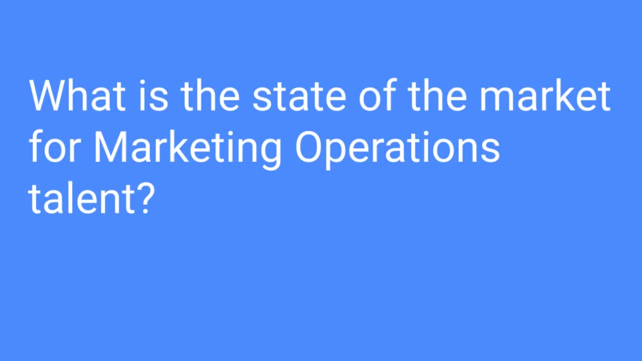 What is the state of the market for MOPs talent_ ‐ Made with Clipchamp