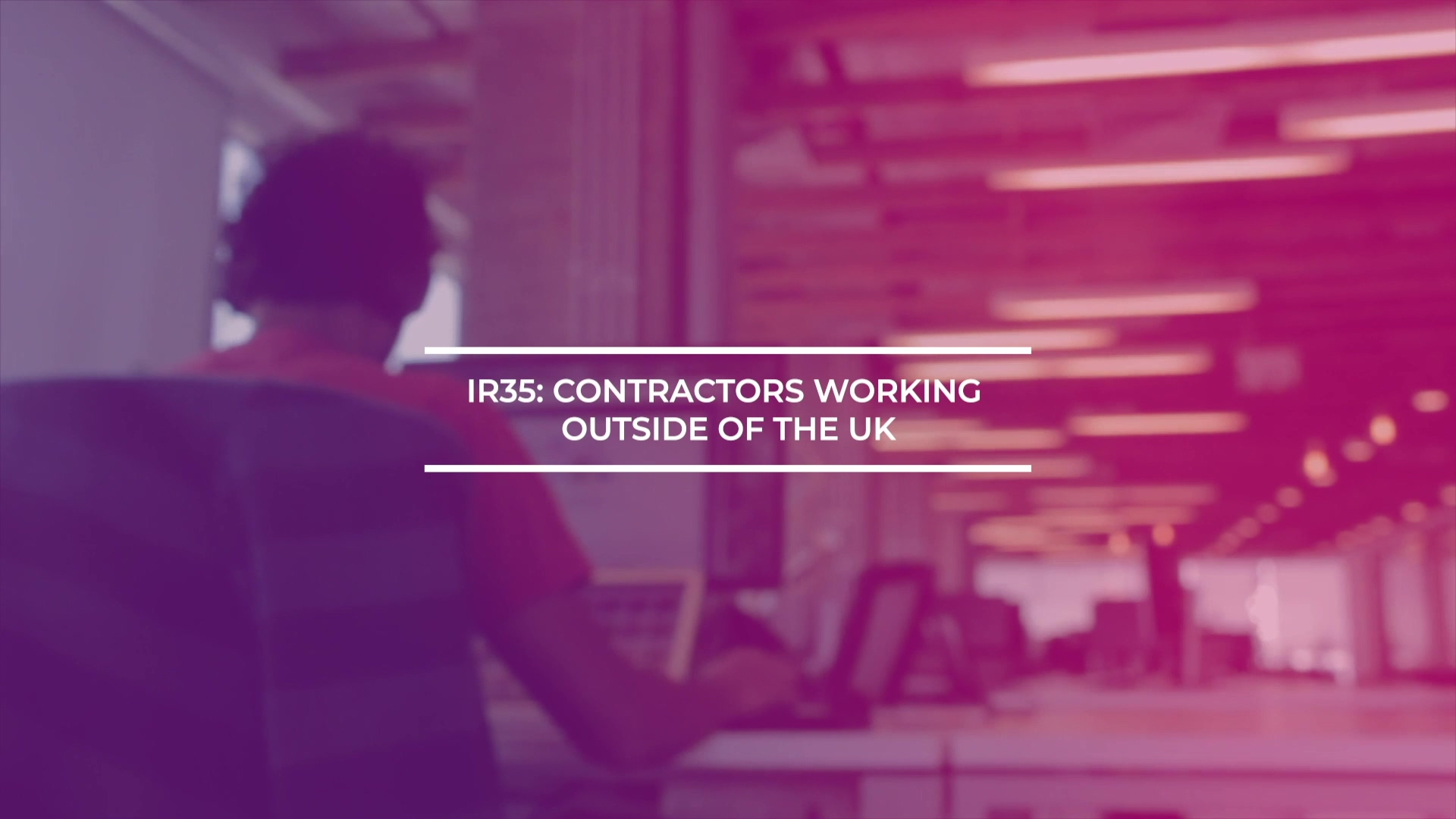 IR35 - Contractor Working Outside Of The UK