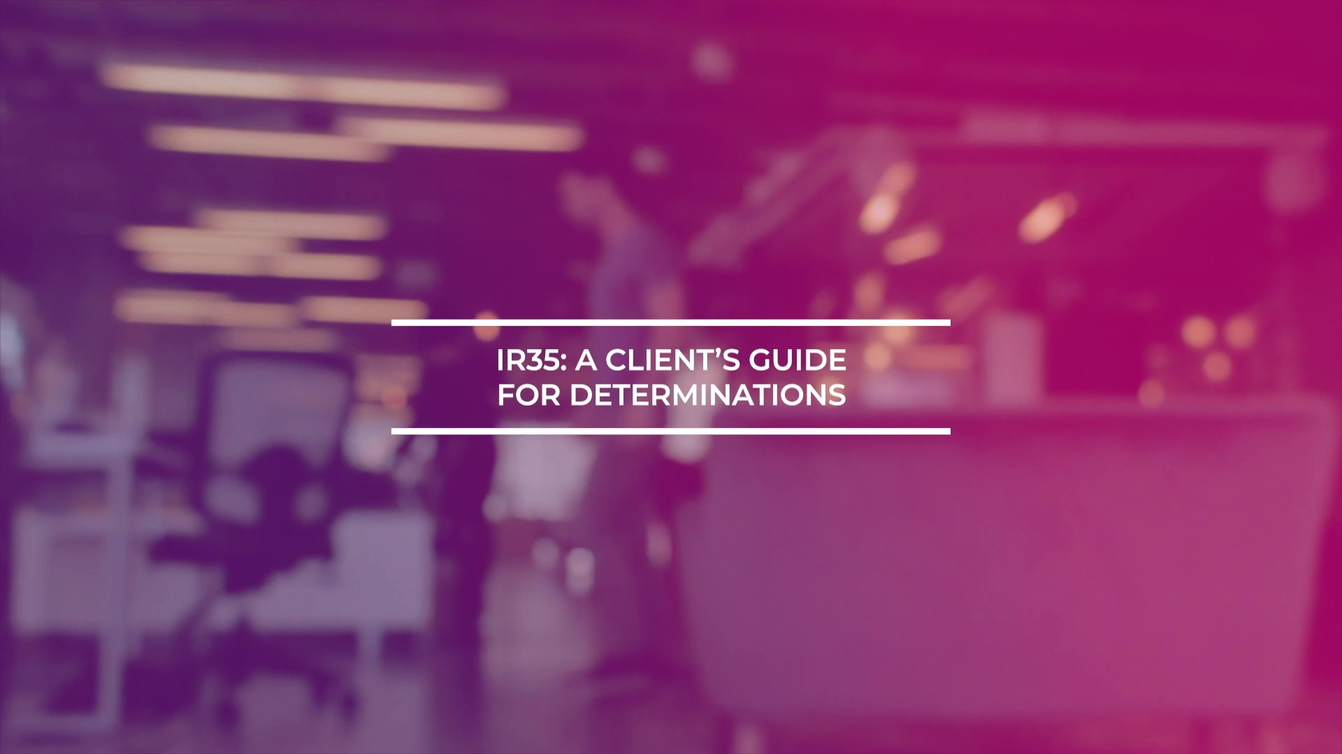 IR35 - A Clients Guide For Determinations