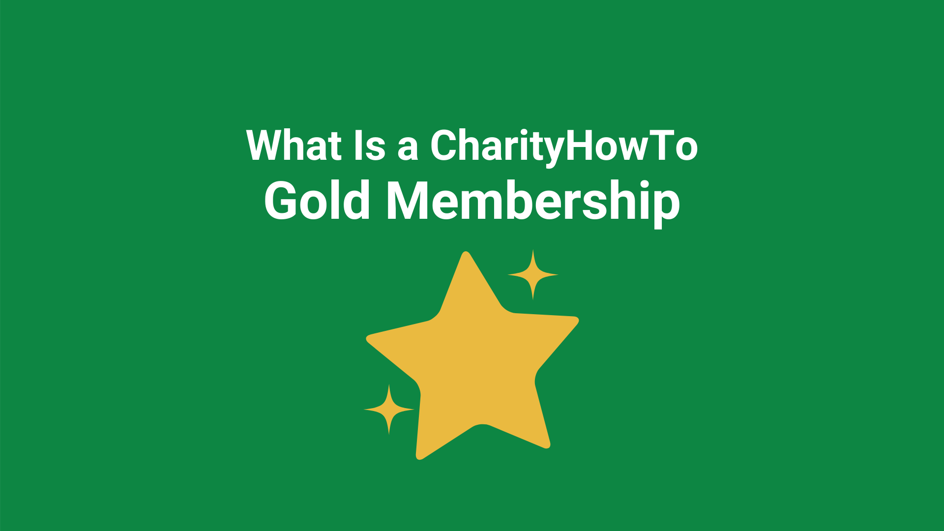 What is a CharityHowTo Gold Membership-1