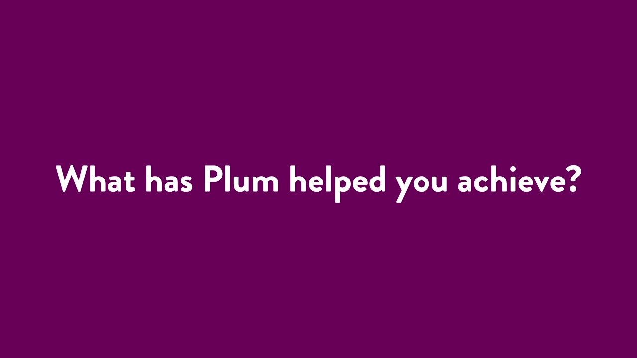 FY21 - Pinnacol Captions - What has Plum helped you achieve? (2)