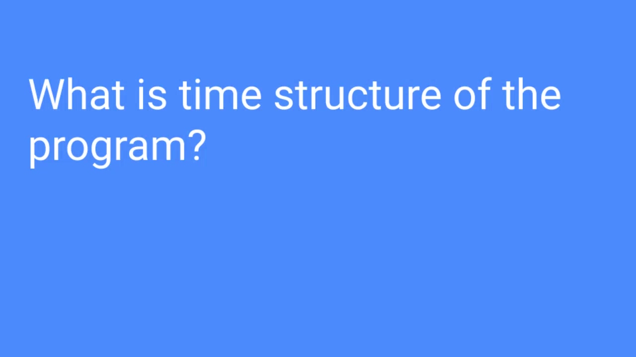 What is the time structure of the program_ ‐ Made with Clipchamp
