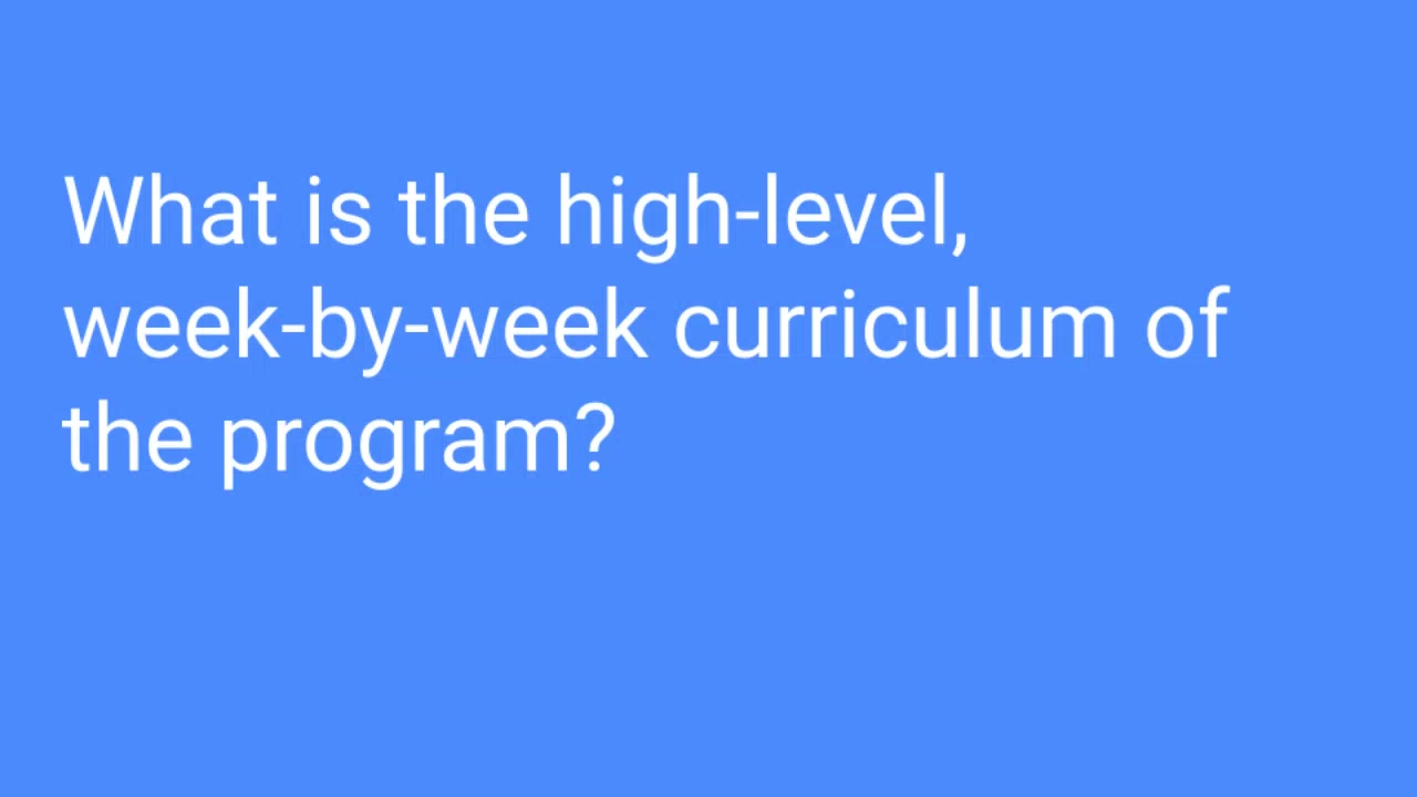 What is the high-level, week-by-week curriculum of the program_ ‐ Made with Clipchamp